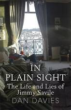 In Plain Sight: The Life and Lies of Jimmy Savile, Davies, Dan, Very Good Book