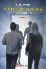 O Mito Da Caverna : Wormhole by K. Borges (2013, Paperback)