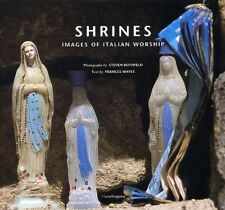 Shrines. Images of Italian Worship - [Mandragora]