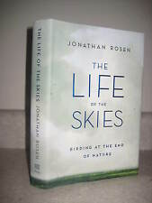 1st/1st Printing THE LIFE OF THE SKIES Jonathan Rose TRAVEL Science BIRDING