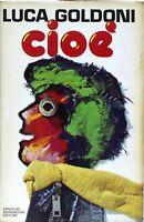 Cioè - Goldoni - mondadori - II edizione giugno 1977 - i libri di luca goldoni
