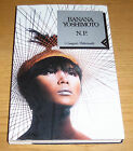 N.P. Narrativa straniera Moderna Contemporanea Yoshimoto 1°ed. FELTRINELLI 1992