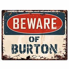 PBFN0570 Beware of BURTON Plate Rustic Sign Home man cave Decor Funny Gift