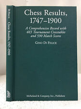 CHESS RESULTS, 1747-1900: A COMPREHENSIVE RECORD Gino de Felice 2004 crosstables