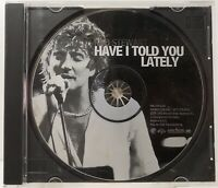 """Rod Stewart - Have I Told You Lately - CD Promo """"PRO-CD-6161"""" (Q)"""