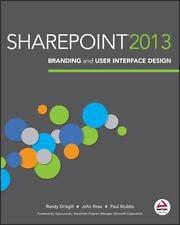 SharePoint 2013 Branding and User Interface Design by Drisgill, Randy, Ross, Jo