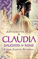 Claudia: Daughter of Rome by Antoinette May (Paperback) New Book