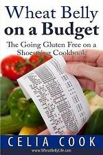 Wheat Belly Diet: Wheat Belly on a Budget : The Going Gluten-Free on a...
