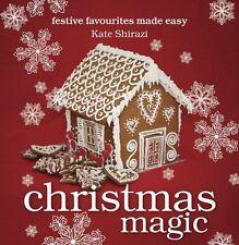 Christmas Magic: Festive Favourites Made Easy by Kate Shirazi (Hardback, 2012)
