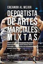 Creando Al Mejor Deportista de Artes Marciales Mixtas : Aprende Los Secretos...