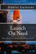 Launch On Need: The Quest to Save Columbias Crew