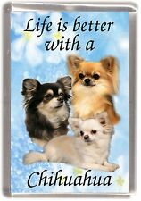 "Chihuahua Dog Fridge Magnet ""Life is better with a Chihuahua"" by Starprint"
