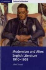 Cambridge Contexts in Literature: Modernism and After : English Literature...