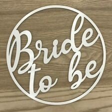 Wooden sign / hoop / ring with white melamine coating - Bride to be