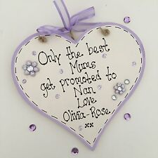 Only The Best Mums Get Promoted To Nanny Heart Plaque Handmade Gift