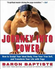 Journey into Power: How to Sculpt Your Ideal Body, Free Your True Self, and T...