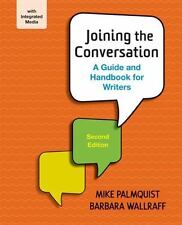 Joining the Conversation: a Guide and Handbook for Writers by Mike Palmquist.