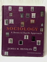 SOCIOLOGY A DOWN TO EARTH APPROACH JAMES M HENSLIN ELEVENTH EDITION 2012 HC