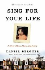 Sing for Your Life : A Story of Race, Music, and Family by Daniel Bergner...