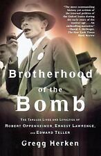 Brotherhood of the Bomb: The Tangled Lives and Loyalties of Robert Oppenheimer,