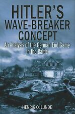 Hitler's Wave-Breaker Concept: An Analysis of the German End Game in the Baltic
