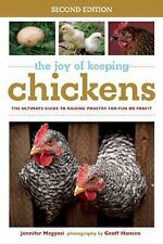 The Joy of Keeping Chickens~The Ultimate Guide to Raising Poultry~Photos~NEW