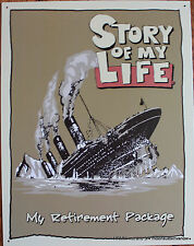 Tin Sign Ad Sinking ship Boat IRA Story of my life picture Man Cave Office Art