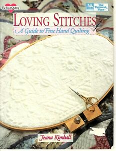 Loving Stitches - A Guide to Fine Hand Quilting - Jeana Kimball