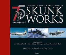 75 years of the Lockheed Martin Skunk Works, Goodall, James C.,  Hardback