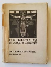 Catholic Tales by Dorothy L. Sayers, Blackwell, 1918, 1st Edition