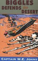 Biggles Defends the Desert,W E Johns