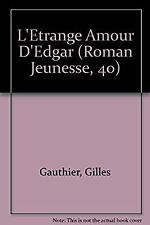 Etrange Amour d'Edgar by Gauthier, Gilles-ExLibrary