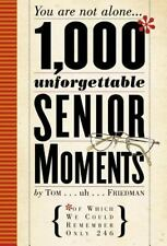 1,000 Unforgettable Senior Moments: Of Which We Could Remember Only 246, Tom Fri