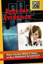 Eyes for Evidence: Have You Got What It Takes to Be Forensic Scientist? (On the
