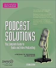 Podcast Solutions: The Complete Guide to Audio and Video Podcasting,-ExLibrary