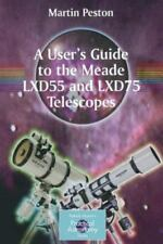 A User's Guide to the Meade LXD55 and LXD75 Telescopes (Paperback or Softback)