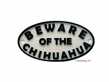 Chihuahua Beware Of The Dog Sign - House Garden Sign Plaque - White/Black