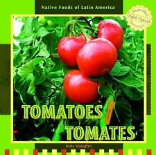 Tomatoes / Tomates (Native Foods of Latin America / Alimentos-ExLibrary