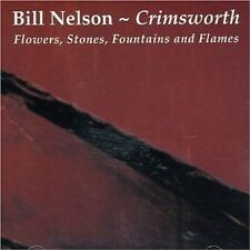 Bill Nelson Crimsworth-Flowers, Stones, Fountains And Flames CD NEW SEALED 1995