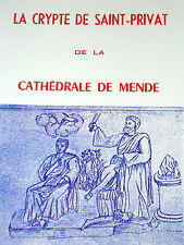 LA CRYPTE DE SAINT-PRIVAT DE LA CATHEDRALE DE MENDE Lozère J.-X. Bouniol