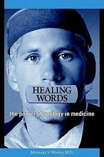 NEW Healing Words: The Power of Apology in Medicine by Michael S. Woods