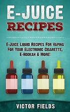 E-Juice Recipes: E-Juice Liquid Recipes For Vaping For Your Electronic Cigarette