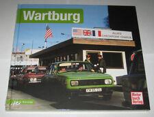 Schrader Typen Chronik Wartburg 311 312 353 1.3, Baujahre 1965 - 1991 Bildband