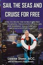 Just Add Water: Sail the Seas and Cruise for Free : How to Vacation in...