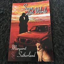 MARGARET SUTHERLAND SIGNED BOOK. SEVEN LITTLE WORDS. 9781631050084
