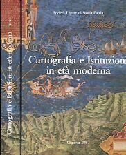 CARTOGRAFIA E ISTITUZIONI IN ETA' MODERNA 2 VOLL.