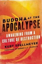 Nouvelle annonce Buddha at the Apocalypse : Awakening from a Culture of Destruction by Kurt...