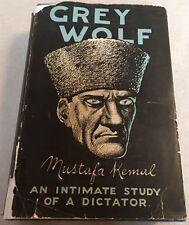 Grey Wolf Mustafa Kemal Intimate Study Dictator Founder Turkey, Armenian History