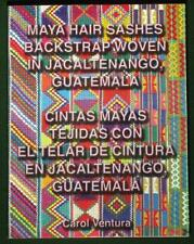 BOOK Maya Hair Sashes backstrap weaving Jacaltenango Guatemala folk art textile