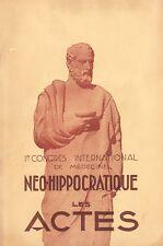 PREMIER CONGRÈS FRANÇAIS DE MÉDECINE NÉO-HIPPOCRATIQUE - LES ACTES 1938